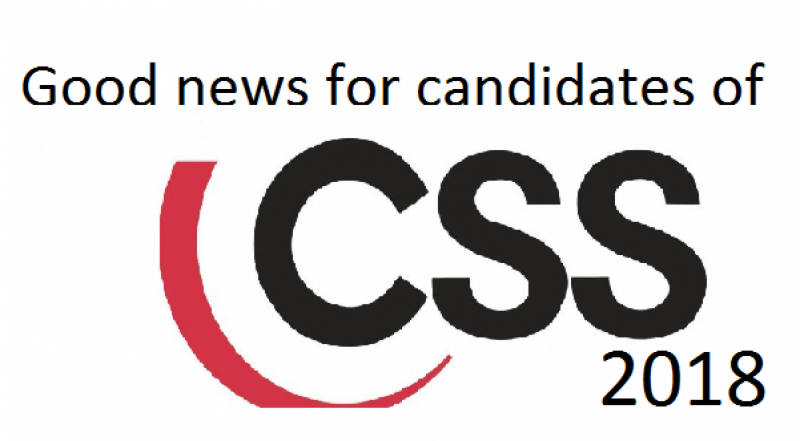 Great news for candidates appearing for CSS 2018