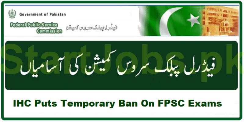 IHC puts temporary ban on FPSC exams