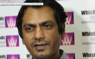Crime Branch summons Nawazuddin Siddiqui in Thane CDR case